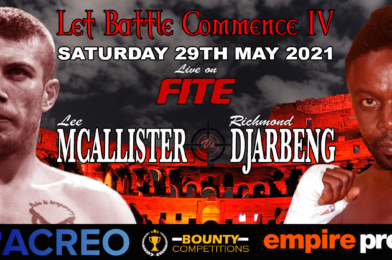 McAllister Vs Djarbeng and Goyat Vs Annan Co-Headlines Let Battle Commence IV on the 29th May – Live on FITE